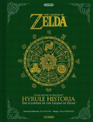 Visuel Zelda (The Legend of): Hyrule Historia / The Legend of Zelda: Hyrule Historia (Livres d'art)