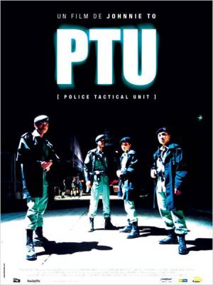 Visuel PTU [Police Tactical Unit] / PTU [Police Tactical Unit] (Films)