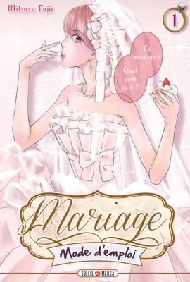 Visuel Mariage Mode d'Emploi / Ai dake Sagashite Irarenai (愛だけ探していられない) (Josei)
