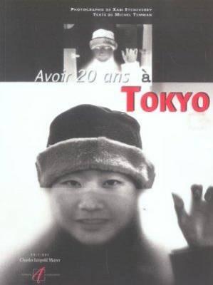 Visuel Avoir 20 ans à Tokyo / Avoir 20 ans à Tokyo (Livres d'art)