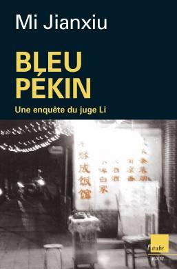 Visuel Bleu Pékin - Une enquête du Juge Li /  (Littérature)