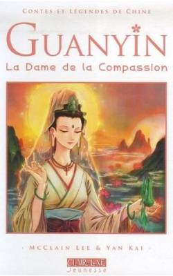Visuel Guanyin, La dame de la Compassion / Lady of compasion, Guanyin (Littérature)