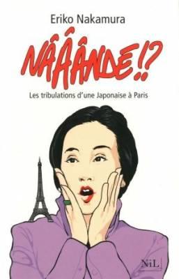 Visuel NÂÂÂNDÉ !? Les tribulations d'une Japonaise à Paris / NÂÂÂNDÉ !? Les tribulations d'une Japonaise à Paris (Littérature)