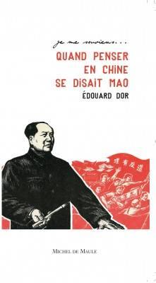 Visuel Quand penser en Chine se disait Mao /  (Littérature)