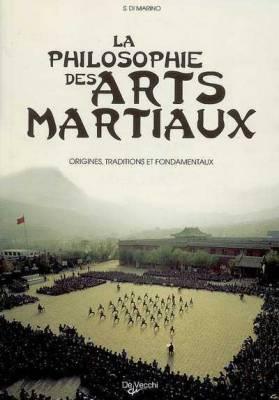 Visuel Philosophie des arts martiaux (La) - Origines, traditions et fondamentaux / I segreti delle arti marziali - La filosofia, la storia i grandi maestri (Littérature)
