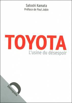 Visuel Toyota, l'usine du désespoir, journal d'un ouvrier saisonnier / Jidôsha Zetsubô Kôjyô (Littérature)