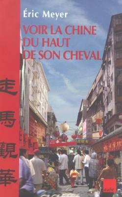 Visuel Voir la Chine du haut de son cheval /  (Littérature)