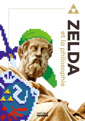 Visuel Zelda et la philosophie / The Legend of Zelda and philosophy (Littérature)