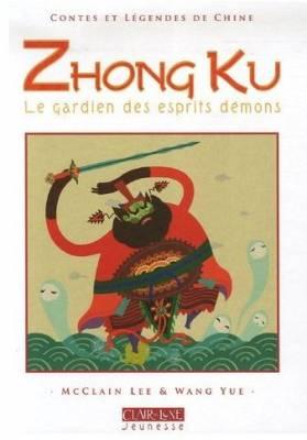 Visuel Zhong Ku, Le gardien des esprits démons / Story of Zhong Ku (Livres d'art)