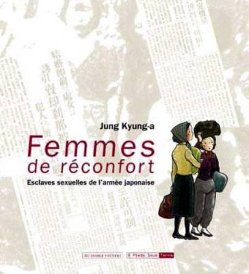 Visuel Femmes de réconfort, Esclaves sexuelles de l'armée japonaise / The story of (Manhwa)
