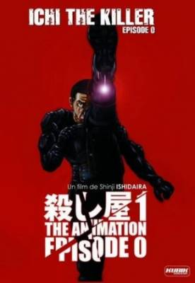 Visuel Ichi the Killer The Animation: Episode 0 / Koroshiya 1 The Animation: Episode 0 (OAV)