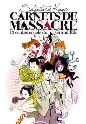 Visuel Carnets de Massacre - 13 contes cruels du Grand Edô / Korokoro Soushi (Seinen)
