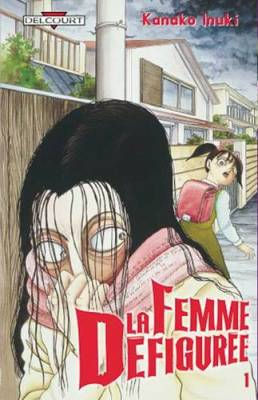 Visuel Femme défigurée (La) / Kuchisake Onna densetsu (口裂け女伝説) (Seinen)