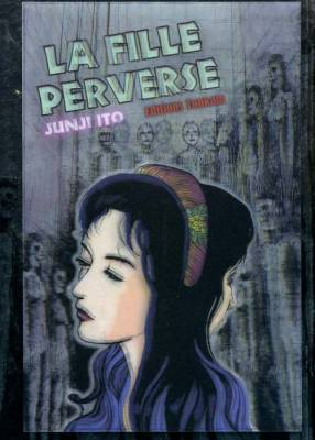 Visuel Fille Perverse (La) / Itoh Junji Kyofu Manga Collection vol. 12 - Ijimetsu Musume (Seinen)