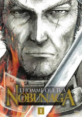Visuel Homme qui tua Nobunaga (L') —L'histoire de Yasuke le samouraï noir / Nobunaga o Koroshita Otoko - Honnouji no Hen, 431-nenme no Shinjitsu (信長を殺した男~本能寺の変431年目のの真実~) (Seinen)