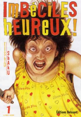 Visuel Imbéciles Heureux ! / Shin happy people (Seinen)