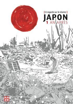 Visuel Japon, 1 an après [8 regards sur le drame] / Japon, 1 an après [8 regards sur le drame] (Seinen)
