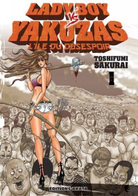 Visuel Ladyboy VS Yakuzas - l'île du Désespoir / Zetsubou no Hantou - Hyakunin no Brief Otoko to Hitori no Kaizou Gal (Seinen)