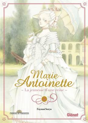 Visuel Marie-Antoinette - La jeunesse d'une reine - / Marie Antoinette (マリー・アントワネット) (Seinen)