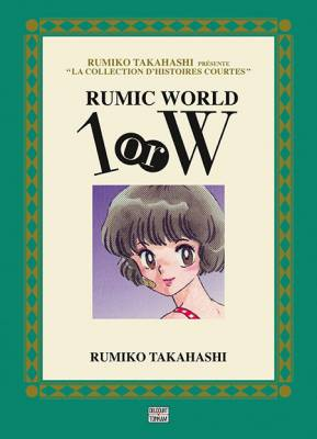 Visuel Rumic World - 1 or W / Takahashi Rumiko Tanhenshū 1 or W (高橋留美子短編集 1 or W) (Seinen)