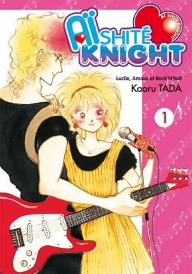 Visuel Aïshité Knight - Lucile, amour et rock'n roll / Aishite Knight (Shōjo)