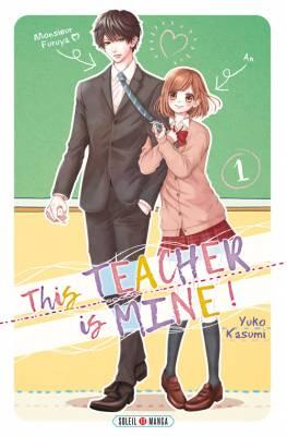 Visuel This TEACHER is MINE! / Furuya-sensei wa An-chan no Mono (古屋先生は杏ちゃんのモノ) (Shōjo)